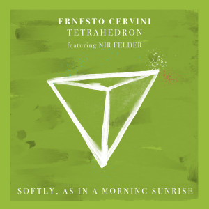 Album Softly, As in a Morning Sunrise from Ernesto Cervini