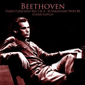 Glenn Gould的專輯Beethoven Piano Concerto No. 2 & 3 - 32 Variations WoO 80 - Plays Glenn Gould