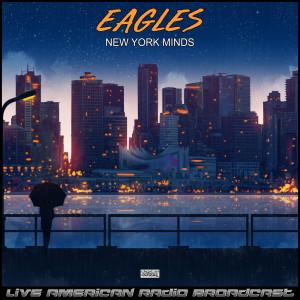 New York Minds (Live) dari The Eagles