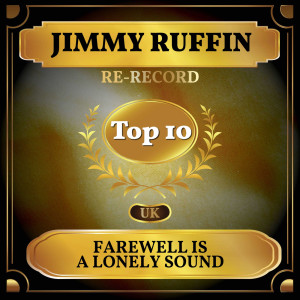 Album Farewell Is a Lonely Sound (UK Chart Top 40 - No. 8) from Jimmy Ruffin