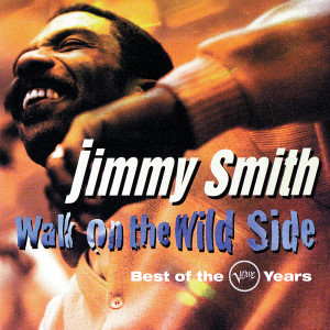 Jimmy Smith的專輯Walk On The Wild Side: Best Of The Verve Years