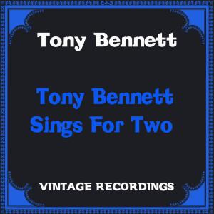 Tony Bennett的專輯Tony Bennett Sings for Two (Hq Remastered)
