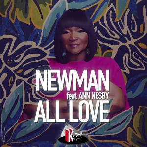 Listen to All Love (Eric Kupper Remix) song with lyrics from Newman (UK)