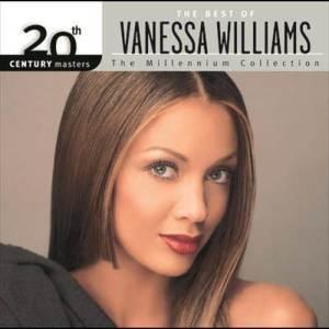 Vanessa Williams的專輯The Best Of Vanessa Williams 20th Century Masters The Millennium Collection