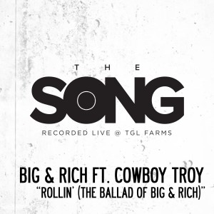 Album Rollin' (The Ballad of Big & Rich) [The Song Recorded Live @ TGL Farms] from Big & Rich