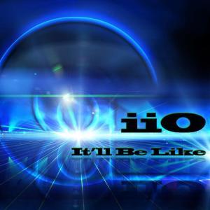 收聽iio的It'll Be Like (Mixshow Edit)歌詞歌曲
