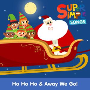 Ho Ho Ho & Away We Go! dari Super Simple Songs