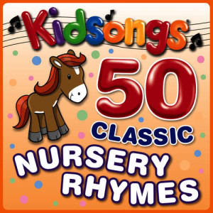 Kidsongs的專輯Baby Songs - 50 Classic Nursery Rhymes by Kidsongs