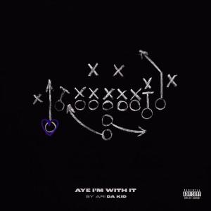 Album Aye I'm With It (Explicit) from Sy Ari Da Kid