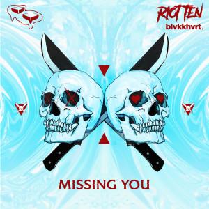Album Missing You (feat. blvkkhvrt.) (Explicit) from Riot Ten