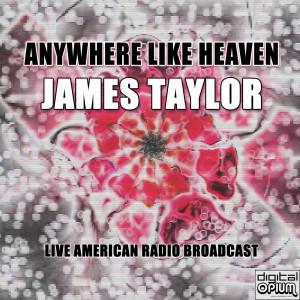 James Taylor的專輯Anywhere Like Heaven (Live)