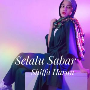 Selalu Sabar dari Shiffa Harun