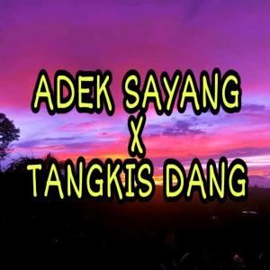 Adek Sayang X Tangkis Dang (Remix) dari Dj Saputra
