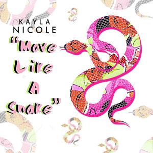 Album Move Like A Snake from Kayla Nicole