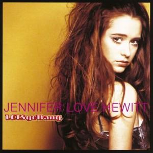 Jennifer Love Hewitt的專輯Lets Go Bang