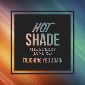 Album Touching You Again from Hot Shade