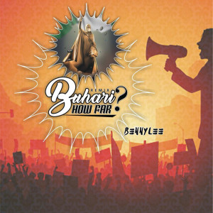 Album Buhari How Far (Remix) (Explicit) from Bennylee