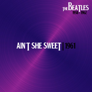 Listen to Ain´T She Sweet (Hamburg, 22Junj61) song with lyrics from The Beatles