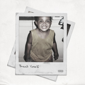 G Herbo的專輯Break Yoself (Explicit)