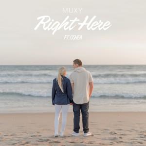 Album Right Here (feat. Oshea) from Muxy