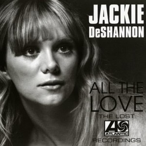 Album All The Love: The Lost Atlantic Recordings from Jackie DeShannon