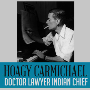 Hoagy Carmichael的專輯Doctor Lawyer Indian Chief