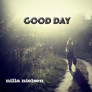 Album Good Day (Explicit) from Nilla Nielsen