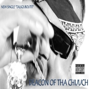 Album Talk2uboutit - Single (Explicit) from Deacon of the Chuuch
