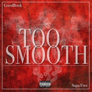 Album Too Smooth(Explicit) from Suga Free