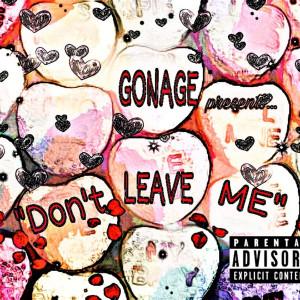 Album Don't Leave Me (Explicit) from Gonage