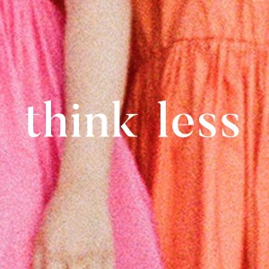 Album Think Less from Don't Go