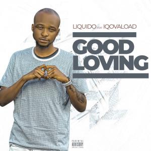 Album Good Loving (Explicit) from Liquido