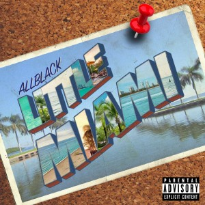 Listen to Little Miami (Explicit) song with lyrics from ALLBLACK