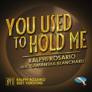 Album You Used to Hold Me 2021 (Ralphi Rosario Mixes) from Ralphi Rosario