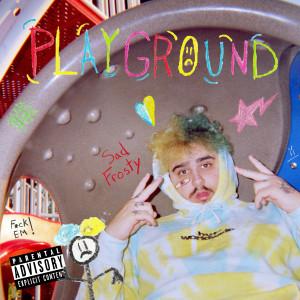 Album Playground from Sad Frosty