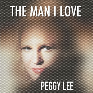Album The Man I Love from Peggy Lee