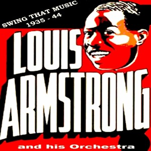 Louis Armstrong And His Orchestra的專輯Swing That Music: 1935-44