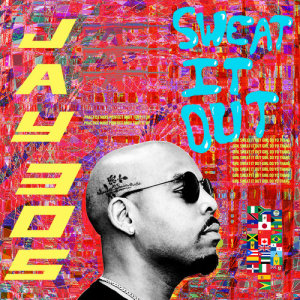 Album Sweat It Out from Jay 305
