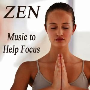 Zen: Music to Help Focus
