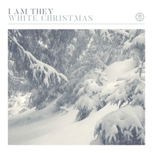 Album White Christmas from I Am They