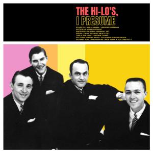 Album The Hi-Lo's, I Presume from The Hi-Lo's