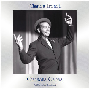 Charles Trenet的專輯Chansons Claires (All Tracks Remastered)