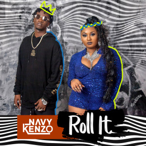Listen to Roll It (Original) song with lyrics from Navy Kenzo