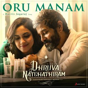 "Album Oru Manam (From ""Dhruva Natchathiram"") from Harris Jayaraj"