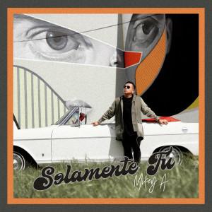 Album Solamente Tú from Mikey A