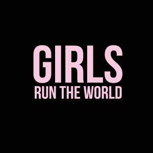 Girls Run The World dari Various Artists