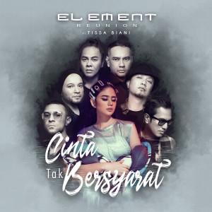 Download Lagu ELEMENT Reunion - Cinta Tak Bersyarat (2019 Version)