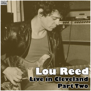 Lou Reed的專輯Live in Cleveland - Part Two