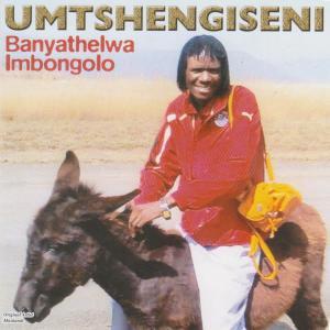 Album Banyathelwa Imbongolo from Umtshengiseni
