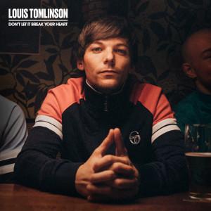 Don't Let It Break Your Heart (Single Edit) dari Louis Tomlinson
